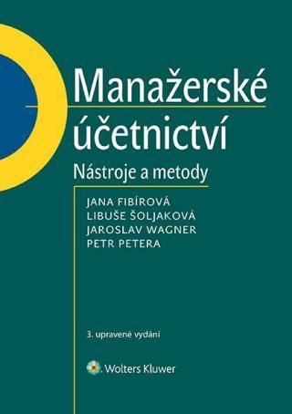 Manažerské účetnictví - nástroje a metody, 3. upravené vydání [E-kniha]